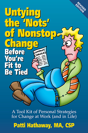Untying the 'Nots' of Nonstop Change Before You're Fit to be Tied.