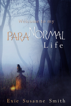 "Welcome To My Para""Normal"" Life"