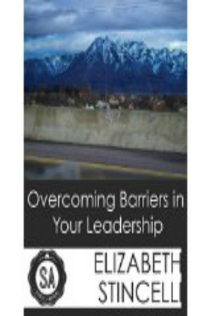 Overcoming Barriers in Your Leadership