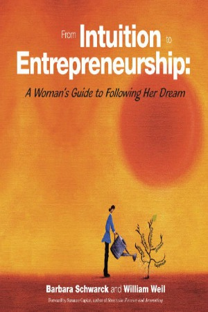 From Intuition to Entrepreneurship: A Woman's Guide to Following Her Dream