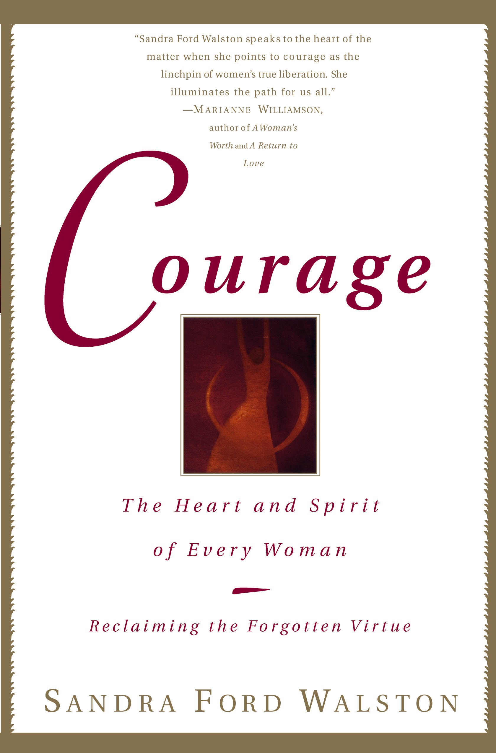COURAGE The Heart and Spirit of Every Woman