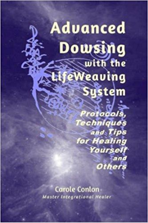 Advanced Dowsing with the LIfeWeaving System