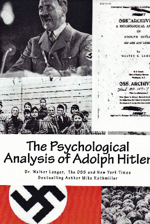 The Psychological Analysis of Adolph Hitler
