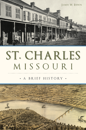 St Charles, Missouri: A Brief History