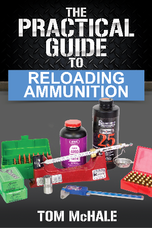 The Practical Guide to Reloading Ammunition
