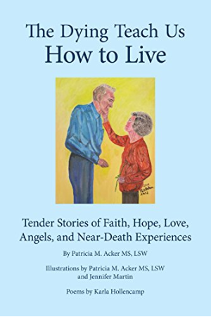 The Dying Teach Us How to Live