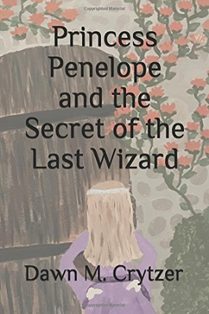 Princess Penelope and the Secret of the Last Wizard