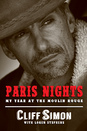 Paris Nights My Year at the Moulin Rouge