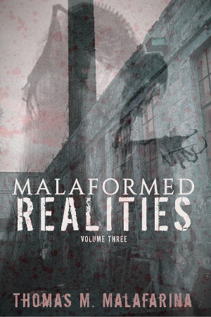 Malaformed Realities Vol. 3