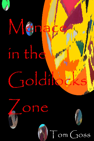 Menace in the Goldilocks Zone