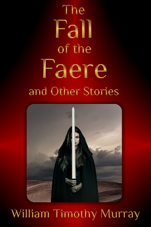 The Fall of the Faere and Other Stories