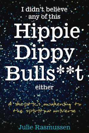 I Didn't Believe any of this Hippie Dippy Bulls**t Either