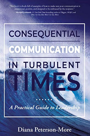 Consequential Communication in Turbulent Times