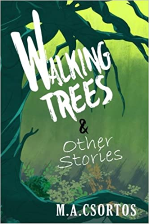 Walking Trees and other Stories